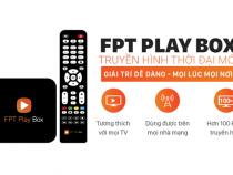Có nên mua FPT Play Box 2018